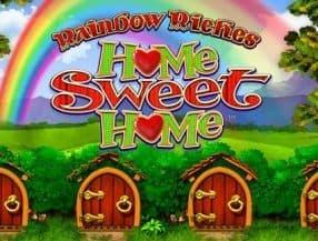 Rainbow Riches Home Sweet Home