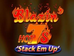 Blazin Hot 7s Stack Em Up