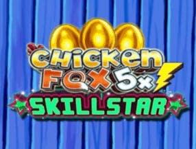 Chicken Fox 5x Skillstar