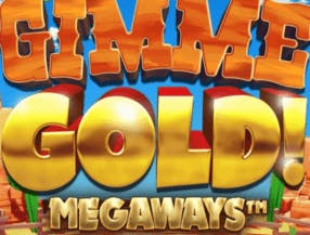 Gimme Gold! Megaways